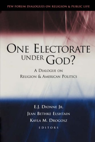 One Electorate Under God?: A Dialogue on Religion and American Politics 9780815716433