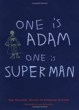 One Is Adam, One Is Superman: The Outsider Artists of Creative Growth 9780811845311