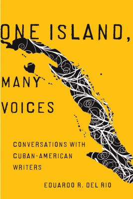 One Island, Many Voices: Conversations with Cuban-American Writers 9780816528066