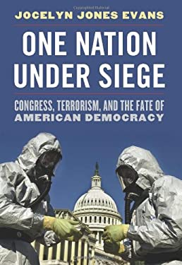 One Nation Under Siege: Congress, Terrorism, and the Fate of American Democracy 9780813125886