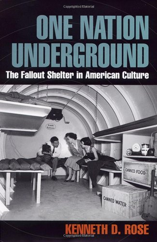 One Nation Underground: The Fallout Shelter in American Culture 9780814775226