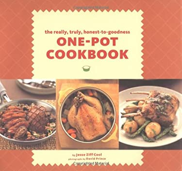 One Pot Cookbook: The Really, Truly, Honest-To-Goodness 9780811845007