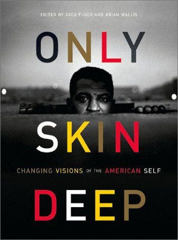 Only Skin Deep: Changing Visions of the American Self 9780810946354
