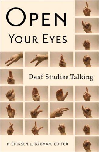 Open Your Eyes: Deaf Studies Talking 9780816646197