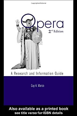 Opera: A Research and Information Guide, 2nd Edition 9780815335160
