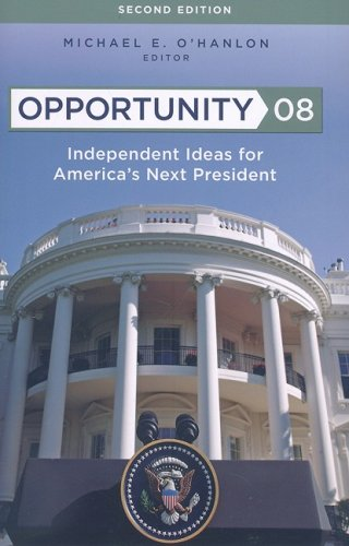 Opportunity 08: Independent Ideas for America's Next President 9780815764717