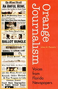 Orange Journalism: Voices from Florida Newspapers 9780813026534