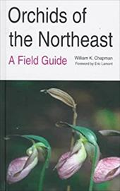 Orchids of the Northeast: A Field Guide 3455442