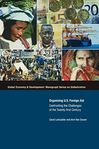 Organizing U.S. Foreign Aid: Confronting the Challenges of the 21st Century 9780815751137