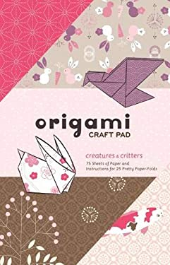 Origami Craft Pad: Creatures and Critters 9780811863872