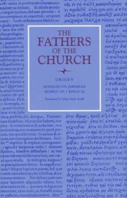 Origen: Homilies on Jeremiah and 1 Kings 28 9780813200972