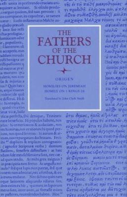Origen: Homilies on Jeremiah and 1 Kings 28 - Origen / Smith, John C.