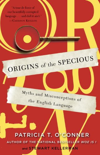 Origins of the Specious: Myths and Misconceptions of the English Language 9780812978100