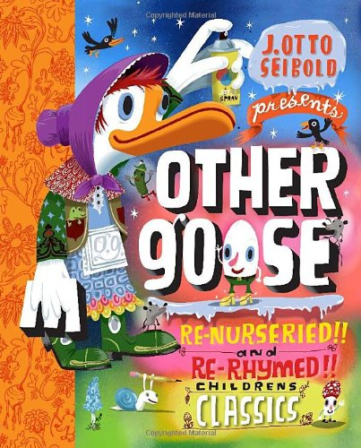 Other Goose: Re-Nurseried, Re-Rhymed, Re-Mothered, and Re-Goosed... 9780811868822