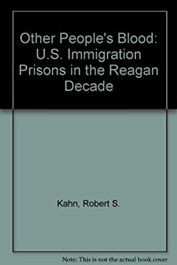 Other People's Blood: U.S. Immigration Prisons in the Reagan Decade 9780813324456