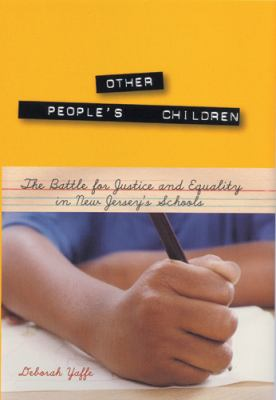 Other People's Children: The Battle for Justice and Equality in New Jersey's Schools 9780813542058