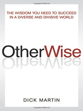 Otherwise: The Wisdom You Need to Succeed in a Diverse and Divisive World 9780814417522
