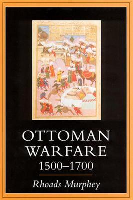 Ottoman Warfare, 1500-1700 9780813526843