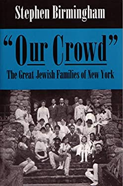 Our Crowd: The Great Jewish Families of New York 9780815604112