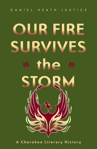 Our Fire Survives the Storm: A Cherokee Literary History 9780816646395