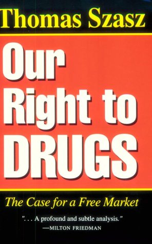 Our Right to Drugs: The Case for a Freemarket 9780815603337