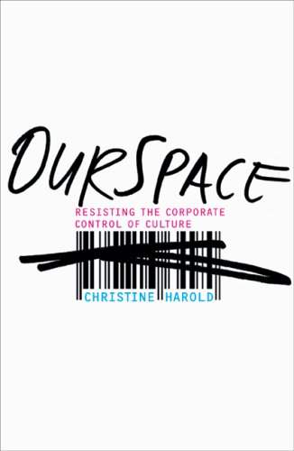 OurSpace: Resisting the Corporate Control of Culture 9780816649549