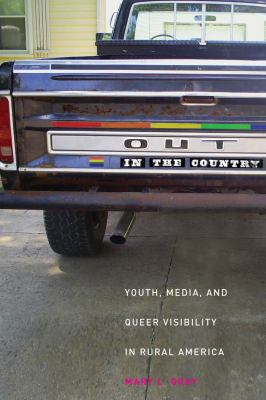 Out in the Country: Youth, Media, and Queer Visibility in Rural America 9780814731932