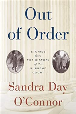 Out of Order: Stories from the History of the Supreme Court 9780812993929
