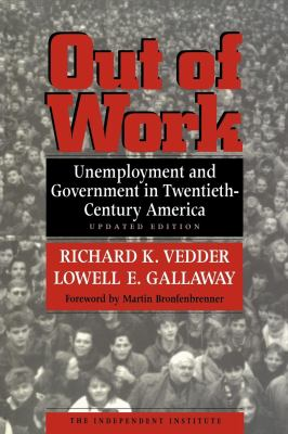 Out of Work: Unemployment and Government in Twentieth-Century America 9780814787922