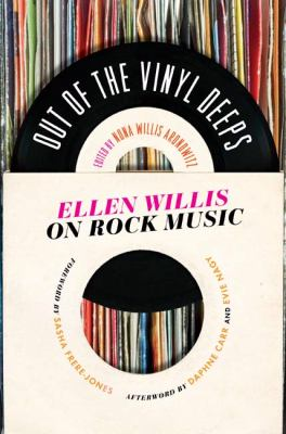 Out of the Vinyl Deeps: Ellen Willis on Rock Music 9780816672837