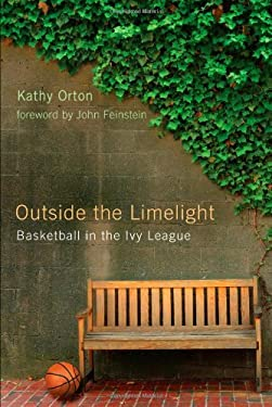 Outside the Limelight: Basketball in the Ivy League 9780813546162