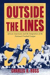 Outside the Lines: African-Americans and the Integration of the National Football League 3444180
