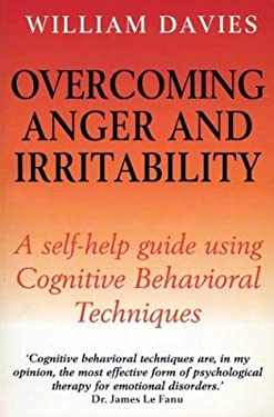 Overcoming Anger and Irritability: A Self-Help Guide Using Cognitive Behavioral Techniques 9780814719411