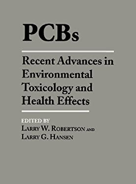 PCBs: Recent Advances in Environmental Toxicology and Health Effects 9780813122267