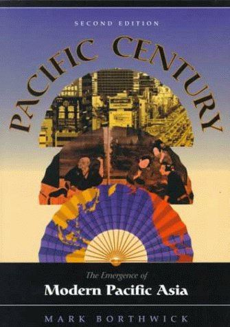 Pacific Century: The Emergence of Modern Pacific Asia, Second Edition 9780813334714