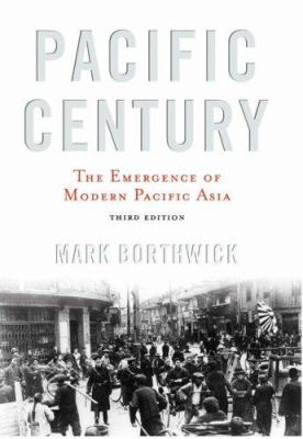 Pacific Century: The Emergence of Modern Pacific Asia 9780813343556