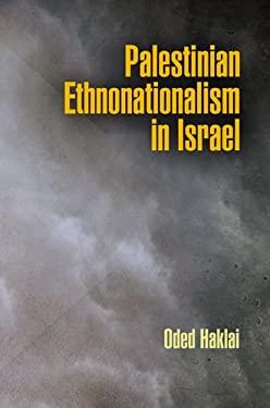 Palestinian Ethnonationalism in Israel 9780812243475