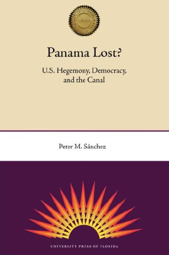 Panama Lost?: U.S. Hegemony, Democracy, and the Canal 9780813033037