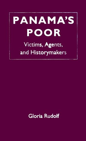 Panama's Poor: Victims, Agents, and Historymakers 9780813016801