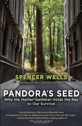 Pandora's Seed: Why the Hunter-Gatherer Holds the Key to Our Survival 9780812971910
