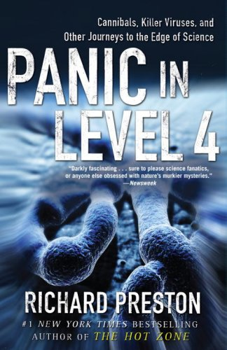 Panic in Level 4: Cannibals, Killer Viruses, and Other Journeys to the Edge of Science 9780812975604