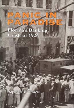 Panic in Paradise Panic in Paradise Panic in Paradise: Florida's Banking Crash of 1926 Florida's Banking Crash of 1926 Florida's Banking Crash of 1926 9780817307233