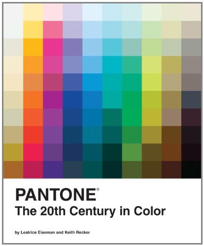 Pantone: The 20th Century in Color 9780811877565