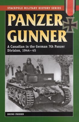 Panzer Gunner: A Canadian in the German 7th Panzer Division, 1944-45 9780811735988