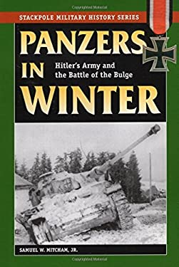 Panzers in Winter: Hitler's Army and the Battle of the Bulge 9780811734561