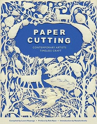 Paper Cutting Book: Contemporary Artists, Timeless Craft 9780811874526