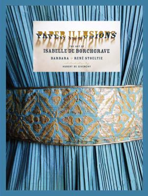 Paper Illusions: The Art of Isabelle de Borchgrave 9780810971332