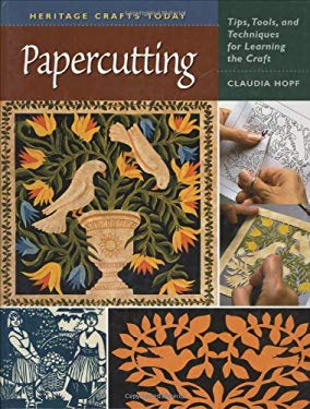 Papercutting: Tips, Tools, and Techniques for Learning the Craft 9780811732697