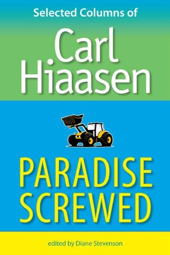 Paradise Screwed: Selected Columns of Carl Hiaasen 9780813034287