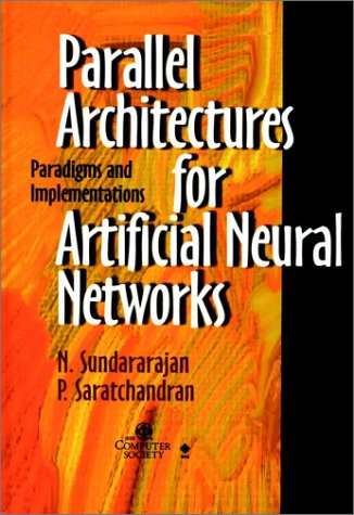 Parallel Architectures for Artificial Neural Net- Works Paradigms & Implementations 9780818683992
